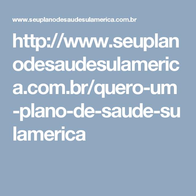 http://www.seuplanodesaudesulamerica.com.br/quero-um-plano-de-saude-sulamerica
