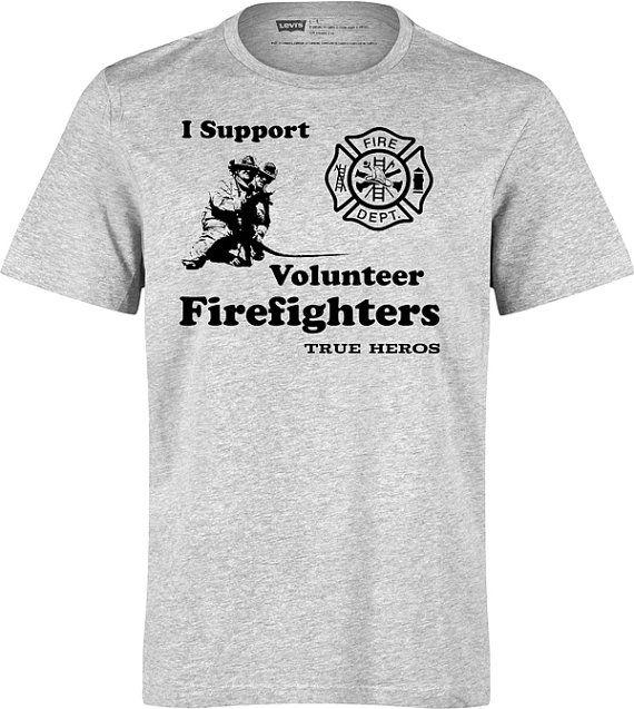 2ce8c275 Volunteer Firefighter T-Shirt I Support by BadassScreenDesigns ...
