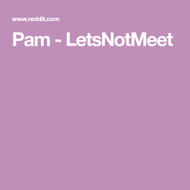 Pam Letsnotmeet True Stories Stories True R/letsnotmeet featuring funny reddit stories and funny reddit posts from one of the best subreddits lets not meet 4 terrifying stories of reddit r/letsnotmeet, about people you don't want to meet. pinterest