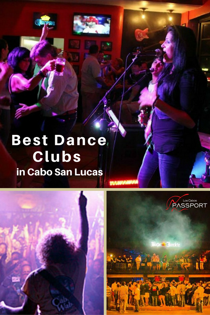 There Are Basically Two Types Of Places To Dance In Cabo San Lucas Hip Late Night Clubs That Feature High Energy House Beats F Cabo San Lucas Cabo Dance Clubs