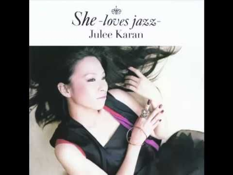 Unchained Melody - JULEE KARAN - She Loves Jazz - By