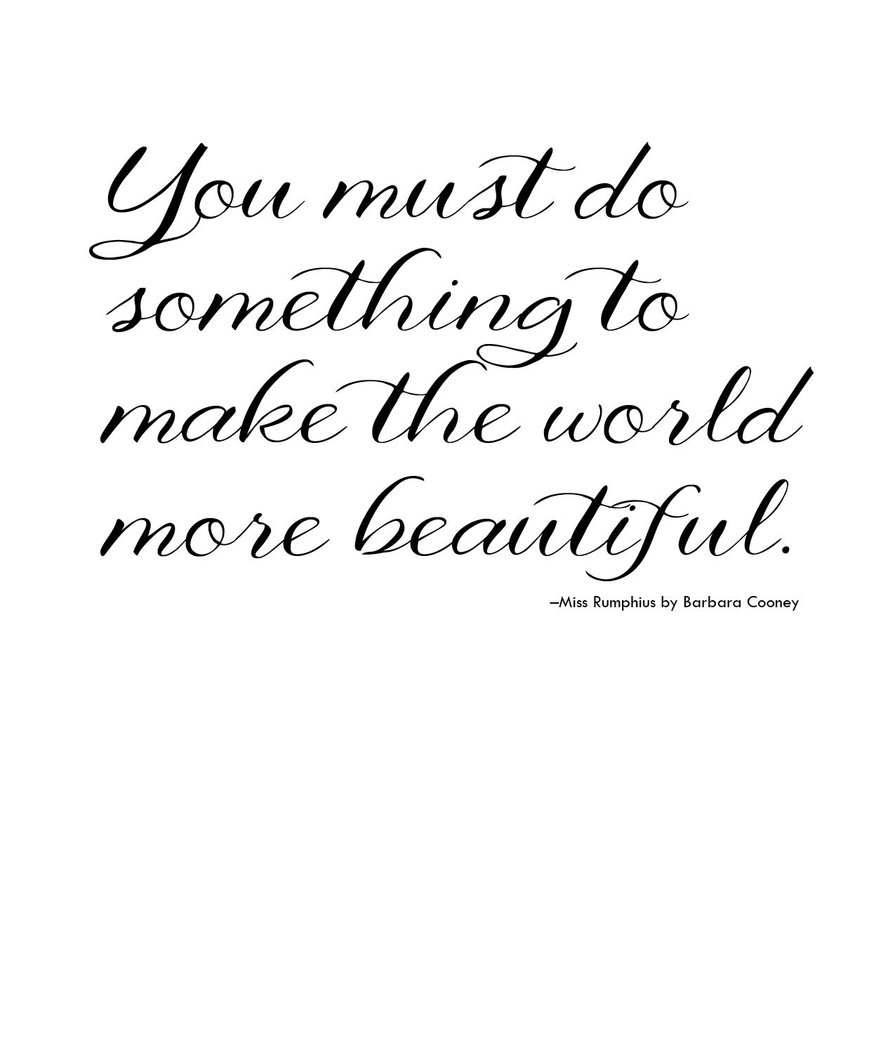 Life Quotes Book Make The World More Beautiful Quote From Miss Rumphius Book On