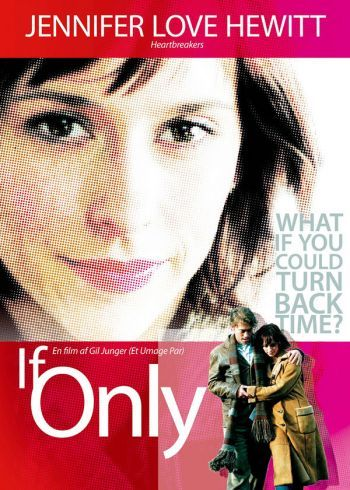 If Only This Is Amazing And Made Me Sob It Makes You Appreciate What You Have Best Love Movies Love Movie Jennifer Love Hewitt