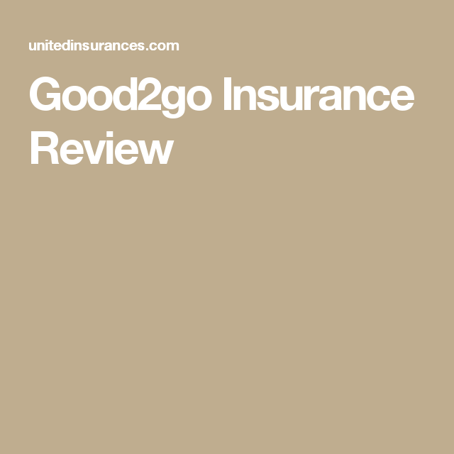 Good2go Insurance Review >> Good2go Insurance Review Goodtogoinsurancephonenumber Good2goapp