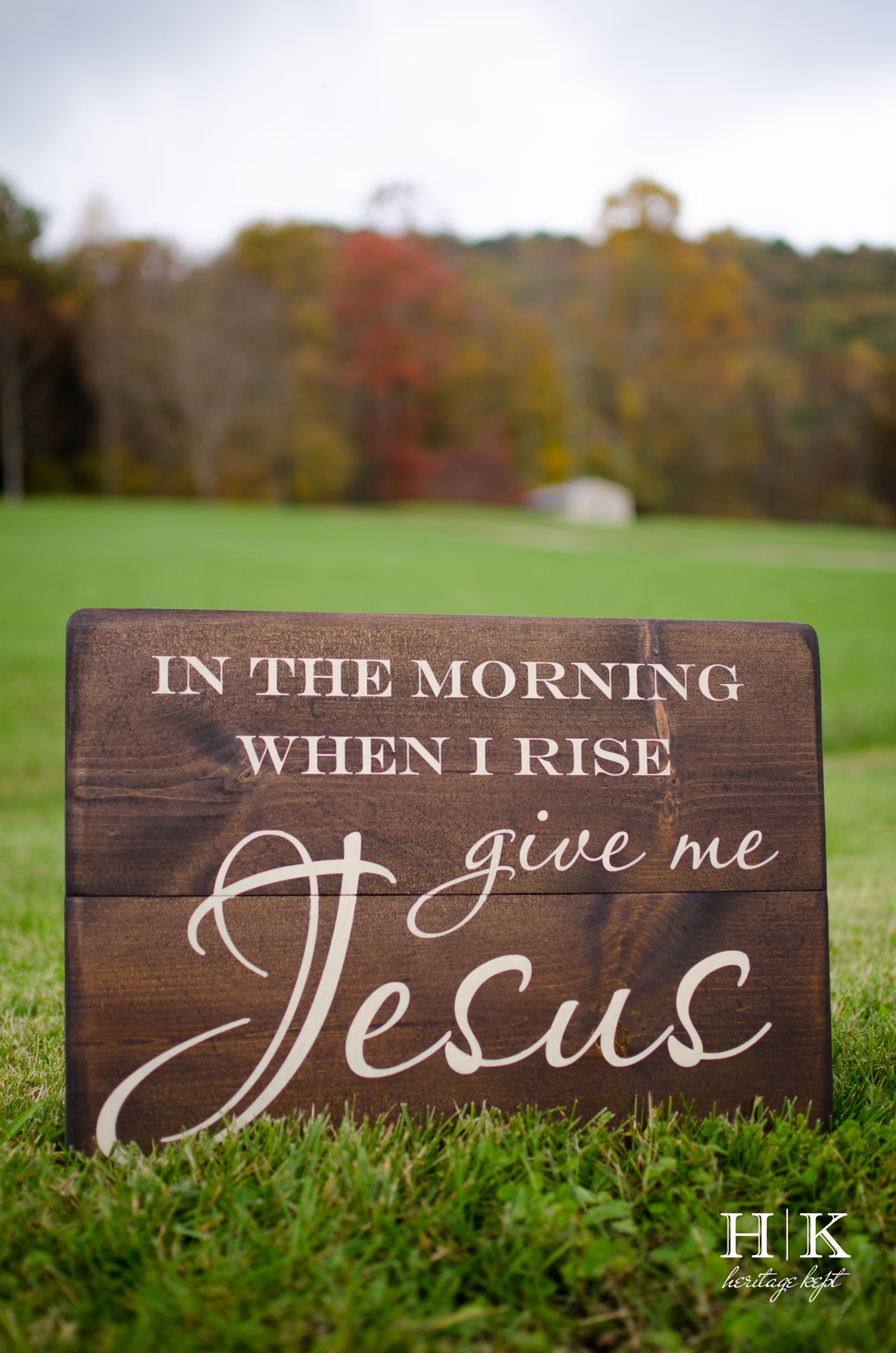 In the morning when i rise give me jesus heritagekept