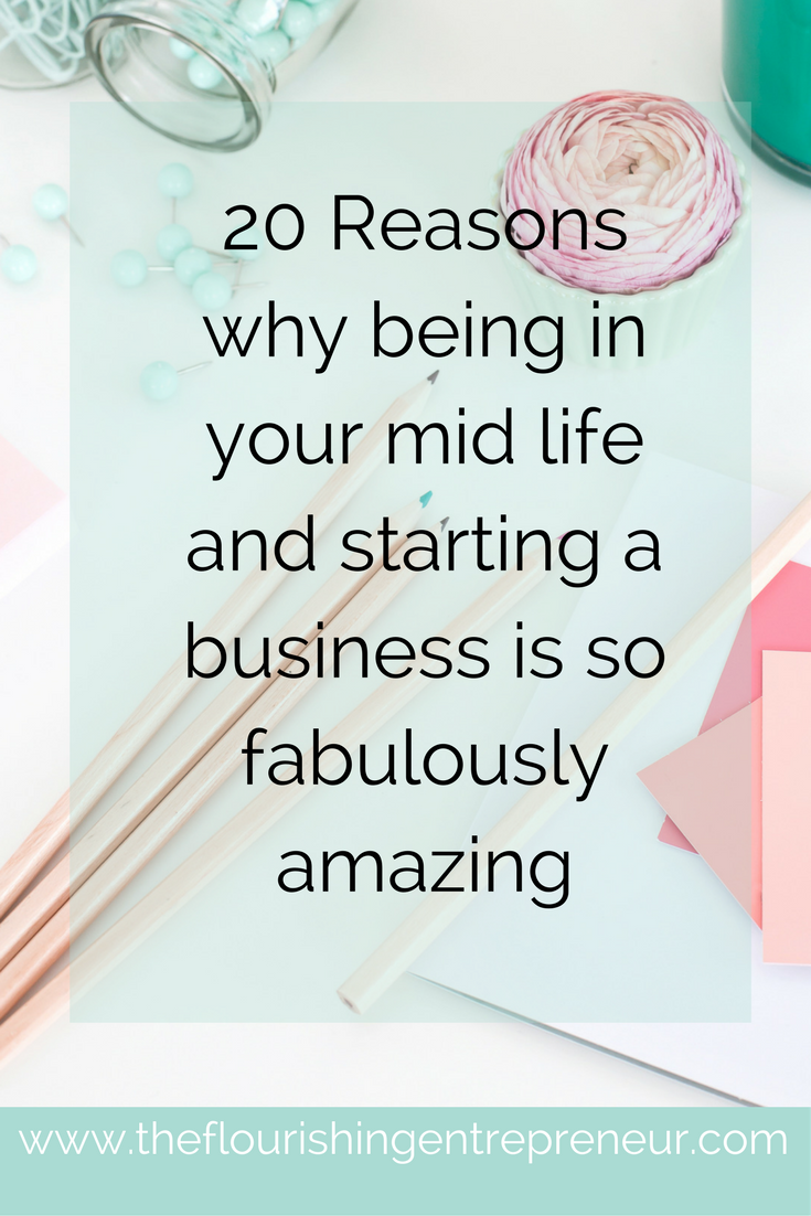 20 Reasons why being in your mid life and starting a business is so ...