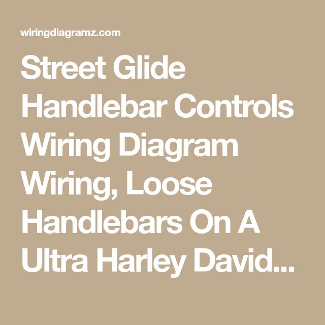Street Glide Handlebar Controls Wiring Diagram Wiring Loose Handlebars On A Ultra Harley Davidson Forums Reloca Street Glide Road Glide Harley Davidson Forum