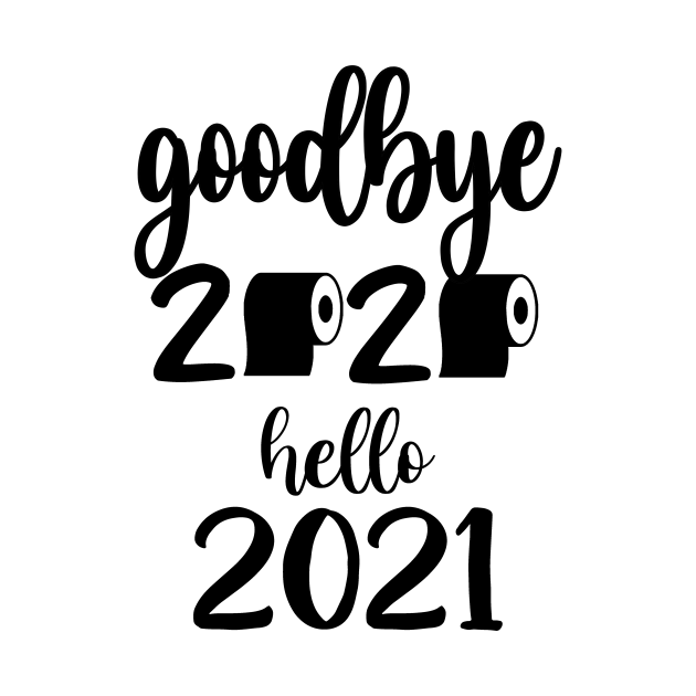 Check Out This Awesome Goodbye 2020 Hello 2021 Happy New Years Design On Teepublic Happy New Year Images New Year S Eve Wallpaper New Year Wishes