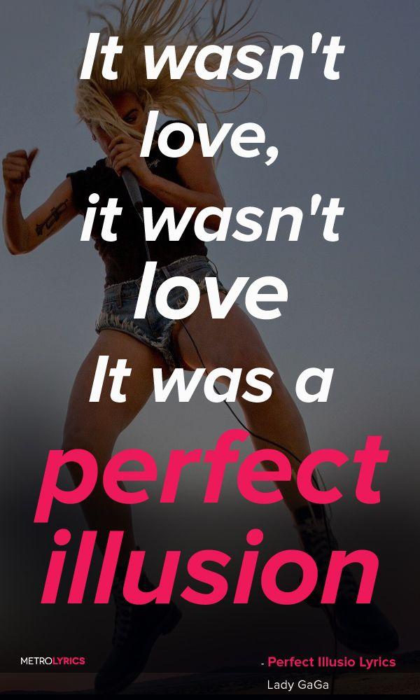 Lyric illusions lyrics : Lady GaGa - Perfect Illusion Lyrics and Quotes Tryin' to get ...