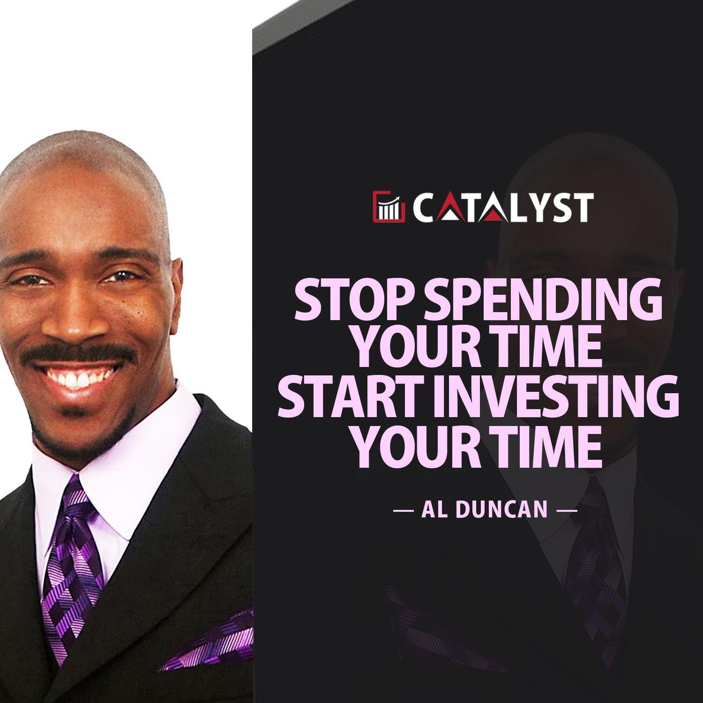 Al duncan stop spending your time start investing your time best al duncan stop spending your time start investing your do it yourselfinvestinginspire solutioingenieria Choice Image