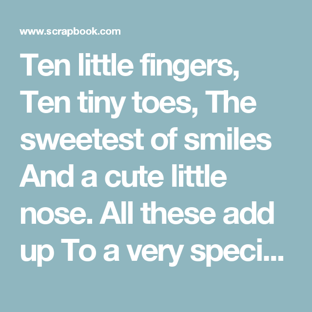 Ten Little Fingers Ten Tiny Toes The Sweetest Of Smiles And A Cute Little Nose All These Add Up To A Very Spec Gender Reveal Gifts Finger Quotes Baby Finger
