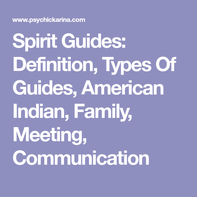 Spirit Guides: Definition, Types Of Guides, American ...