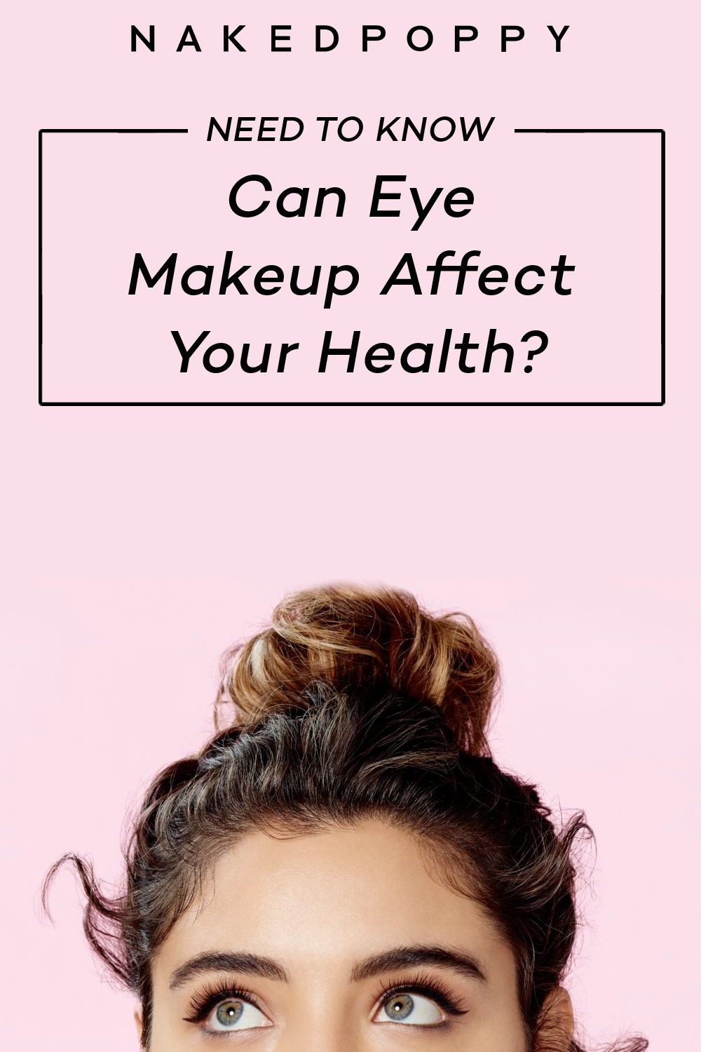 Can Eye Makeup Affect Your Health? Here's What You Need to