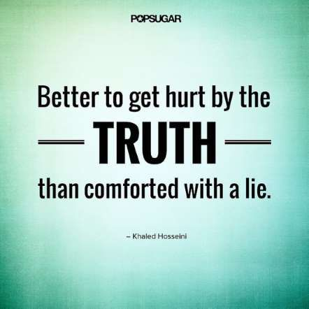"Quote:""But better to get hurt by the truth than comforted with a lie.""Lesson to learn:You may be hur... - Shutterstock"