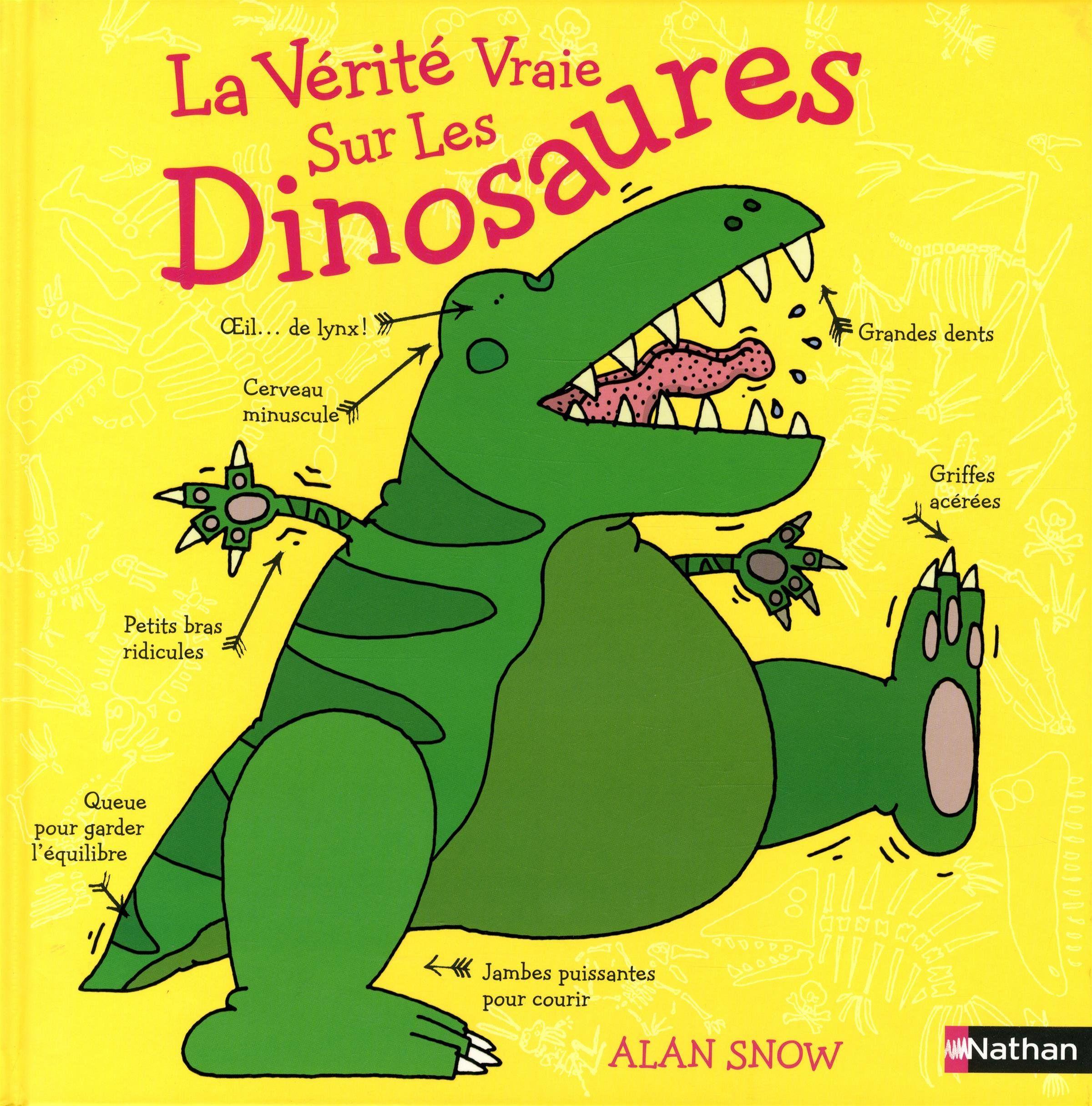 Amazon Fr La Verite Vraie Sur Les Dinosaures Alan Snow Rose Marie Vassallo Livres Livre Dinosaure Dinosaure Livre