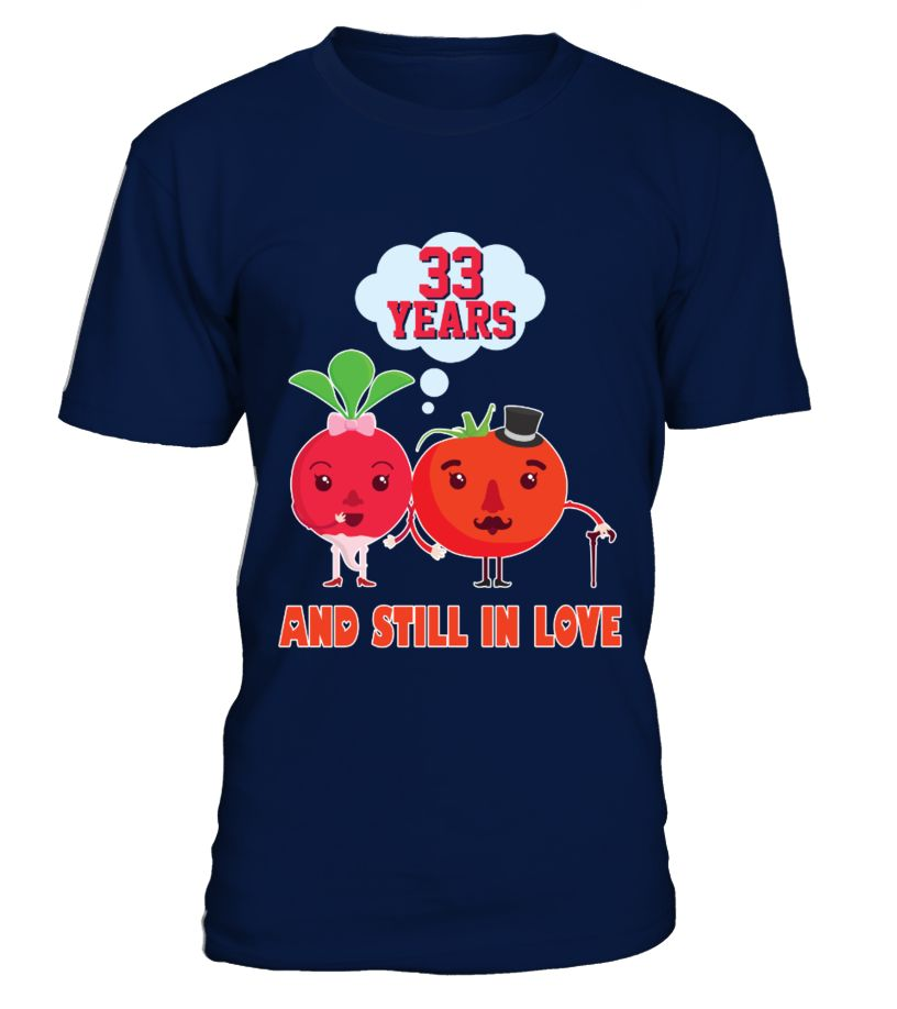 Funny 33 Years Wedding Anniversary Tshirt For Her/Him. Gifts
