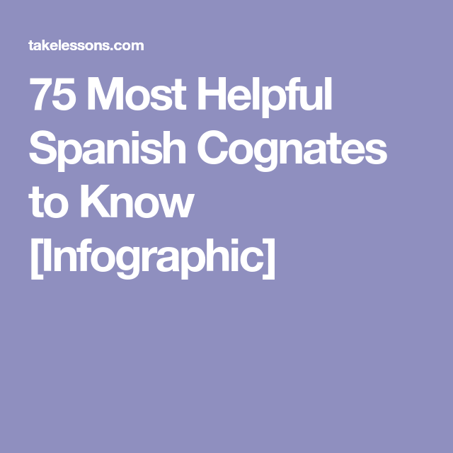 75 Most Helpful Spanish Cognates to Know [Infographic] | Learning ...