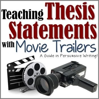 persuasive writing teaching thesis statements with movie trailers in persuasive writing many students have trouble writing a clear thesis  statement on what their essay is truly about in the lesson teaching thesis