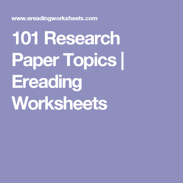 101 Research Paper Topics Ereading Worksheets Education
