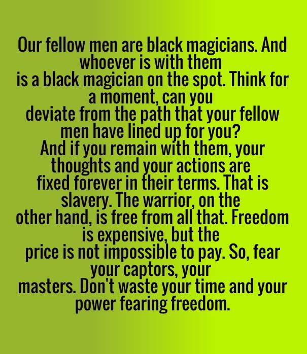 Our Fellow Men Are Black Magicians And Whoever Is With Them Carlos Castaneda Carlos Castaneda Quotes Quotes