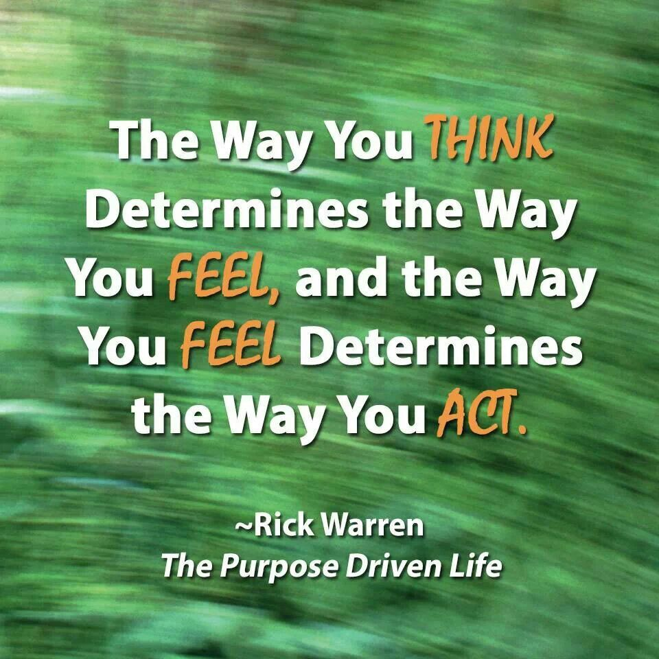 Purpose Driven Life Quotes Think.feel.act  Quotes Signs And Things I Want On My