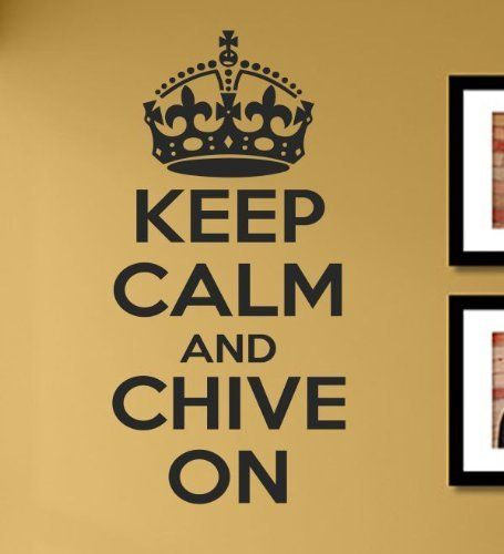 KCCO keep calm and chive on Vinyl Wall Decals Quotes Sayings Words ...