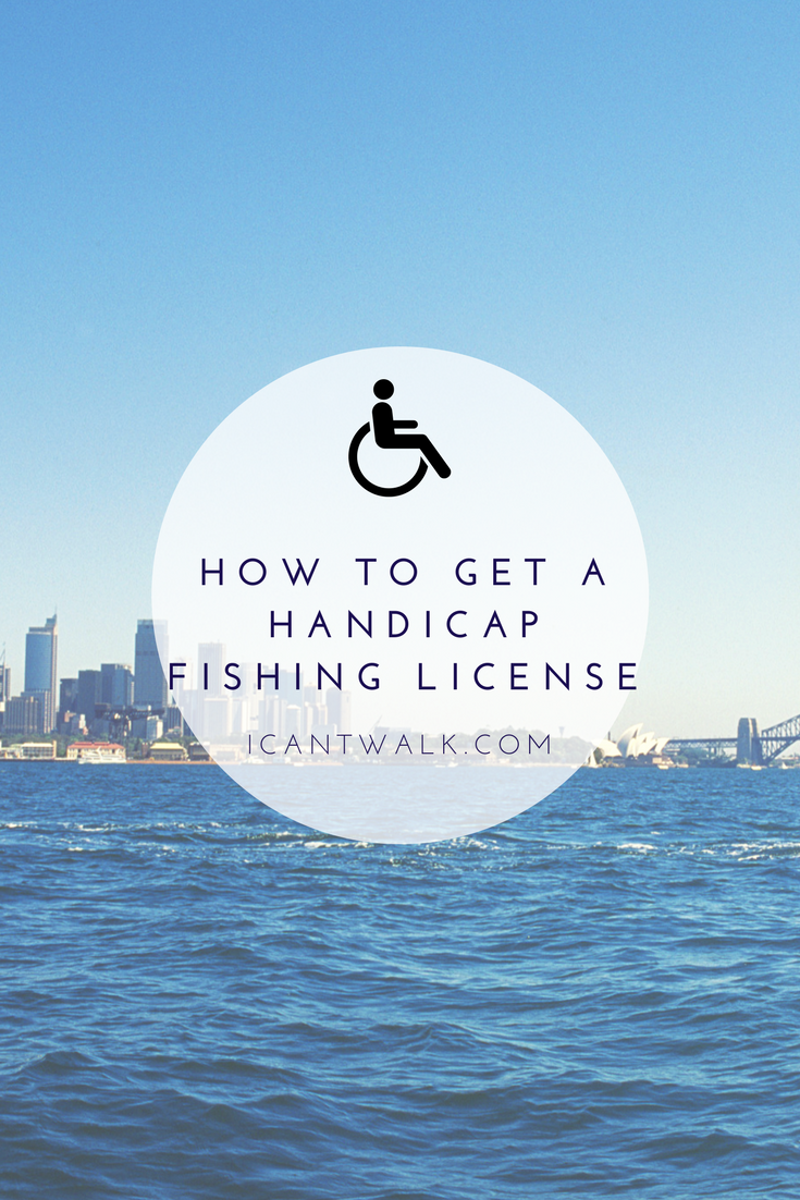 How to get a handicap fishing license in California. Check