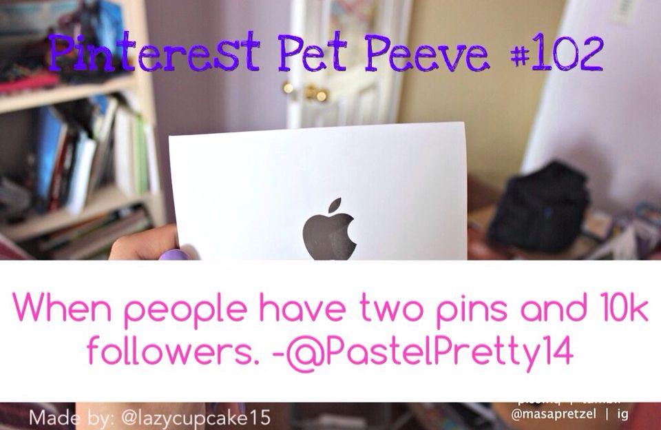 Pinterest Pet Peeve #102 Have a pet peeve?? Just comment below.