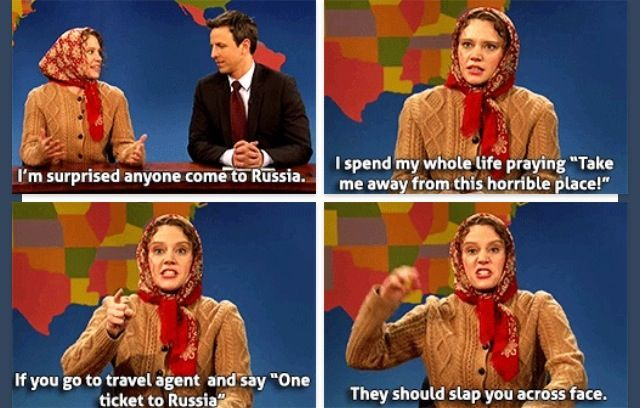Snl The Woman From Russia Who Hates Russia Just For Laughs Meme Generation Women Humor