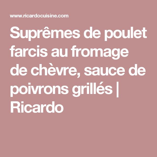 Suprêmes de poulet farcis au fromage de chèvre, sauce de poivrons grillés | Ricardo