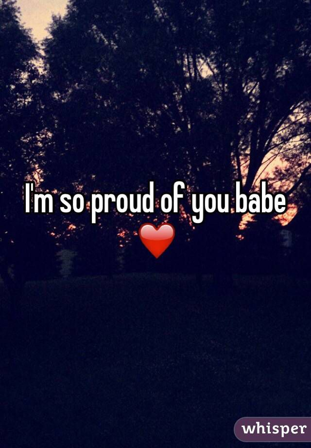 I M Proud Of You I M There In Spirit Proud Of You Quotes Hard Work Quotes Be Yourself Quotes