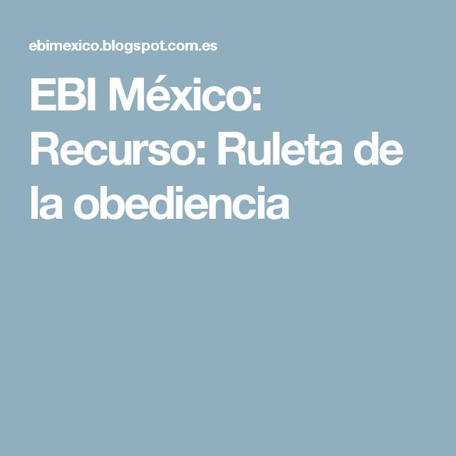 EBI México: Recurso: Ruleta de la obediencia