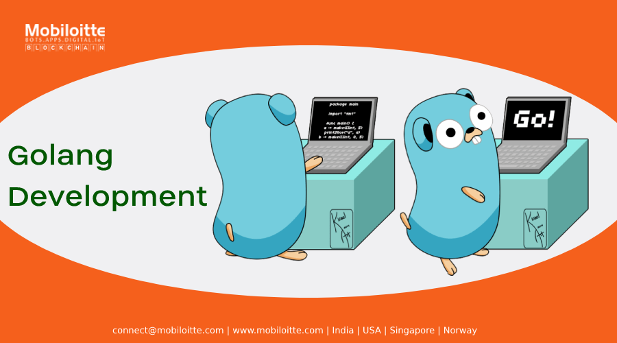At Mobiloitte, we believe that Golang is the Best