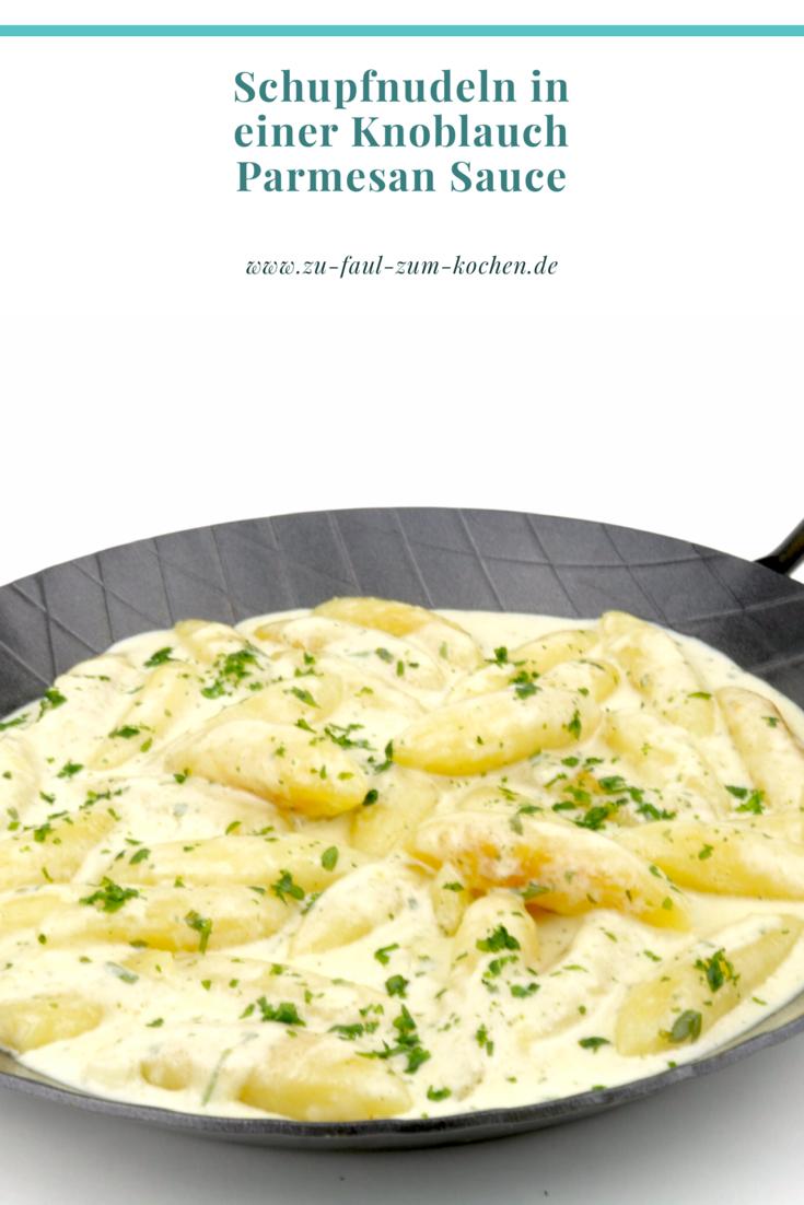 Schupfnudeln in einer Knoblauch Parmesan Sauce - Zu Faul Zum Kochen ?