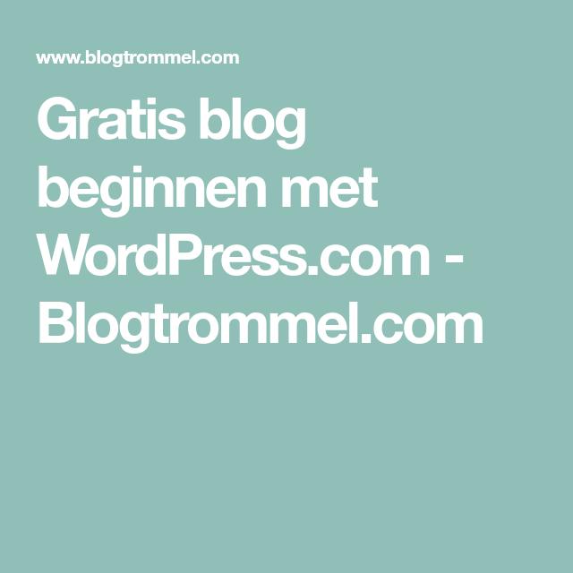 Gratis blog beginnen met WordPress.com - Blogtrommel.com