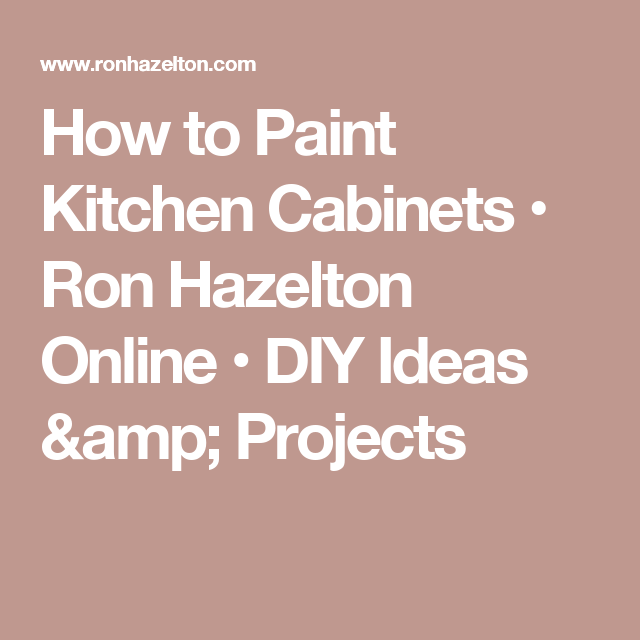How To Paint Kitchen Cabinets Ron Hazelton Online Diy