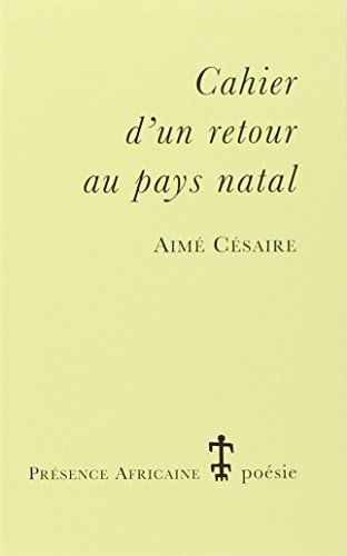 Cahier D Un Retour Au Pays Natal French Edition By Aime Cesaire Reading Lists Good Books Words