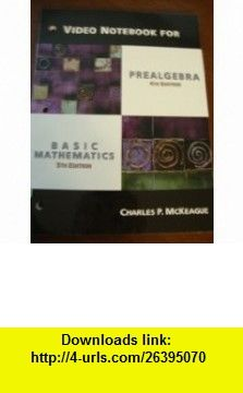 Video notebook for prealgebra 4th edition and basic mathematics 5th video notebook for prealgebra 4th edition and basic mathematics 5th edition 9780534383114 charles p fandeluxe Image collections