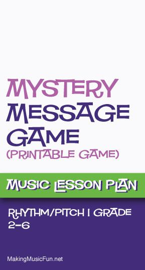 Mystery Message Game (Rhythm Pitch) Free Music Lesson Plan - music lesson plan