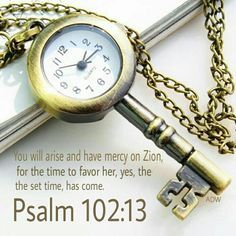 psalm 102:13 - A time of MERCY and FAVOR ! AMEN | Pocket watch ...