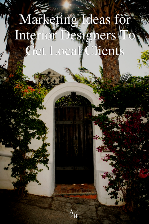 Marketing Ideas for Interior Designers To Get Local Clients ...