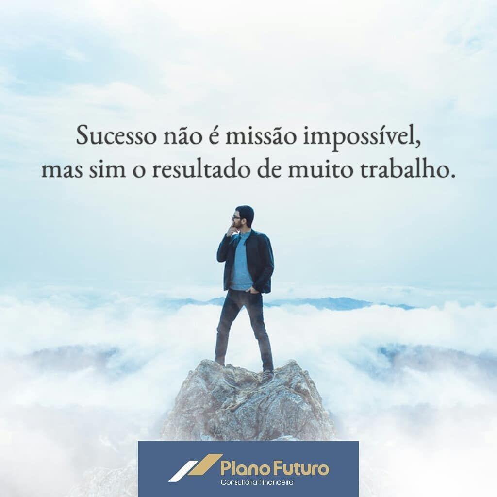Sucesso Não é Missão Impossível Mas Sim O Resultado De