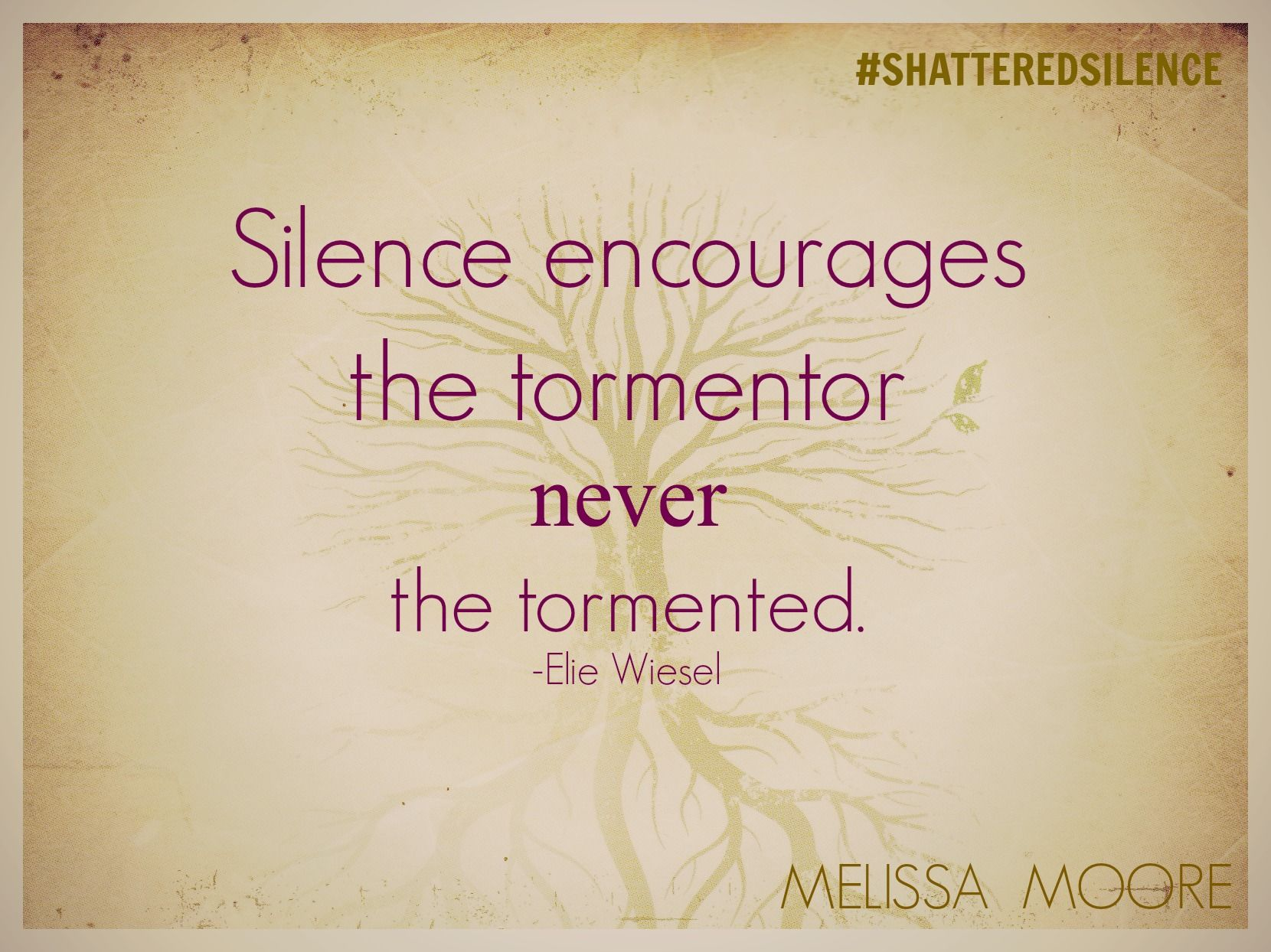Silence encourages the tormentor, never the tormented. #shatteredsilence #stopdomesticviolence #domesticviolence