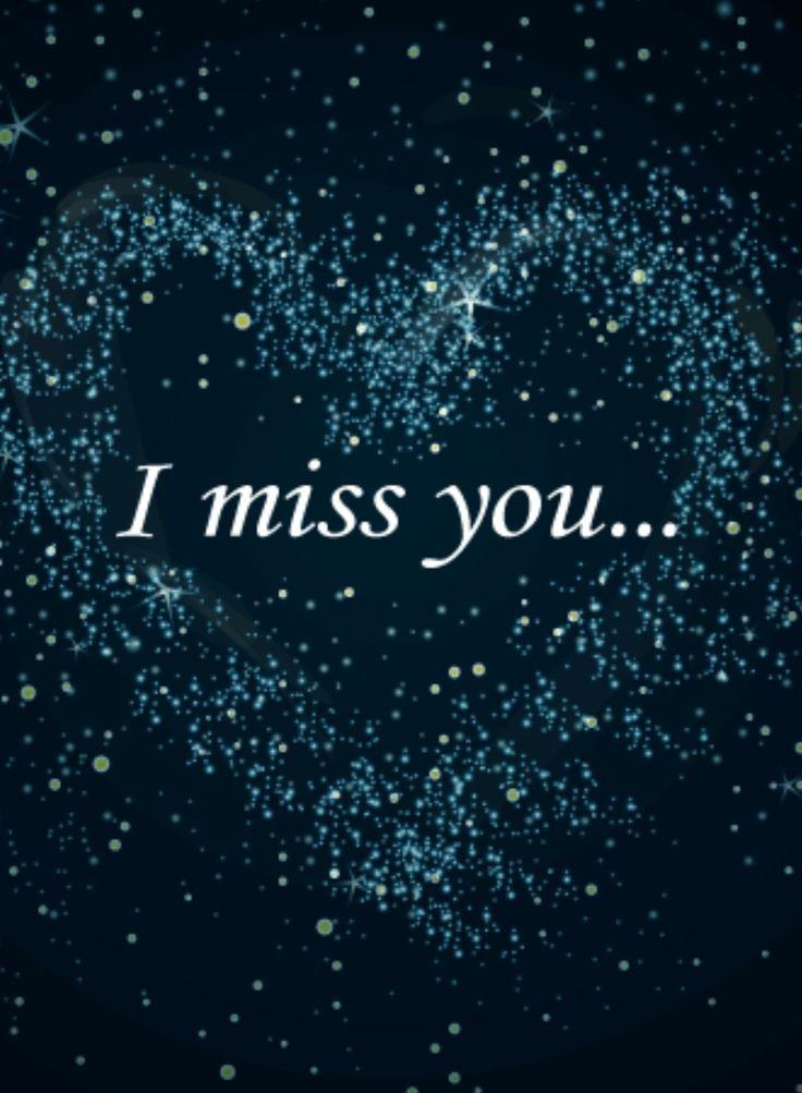 I miss you Magst du dich outen? Es sind soviele intensive und Liebe Worte von