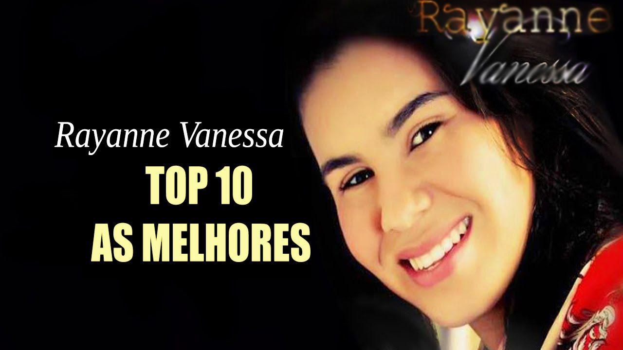 As Melhores De Rayanne Vanessa 2016 Top 10 Musicas Gospel Mais