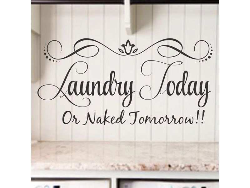 Marvelous Laundry Today, Or Naked Tomorrow! Laundry Room Decor Laundry Quote Vinyl Wall  Decal Stickers Part 16