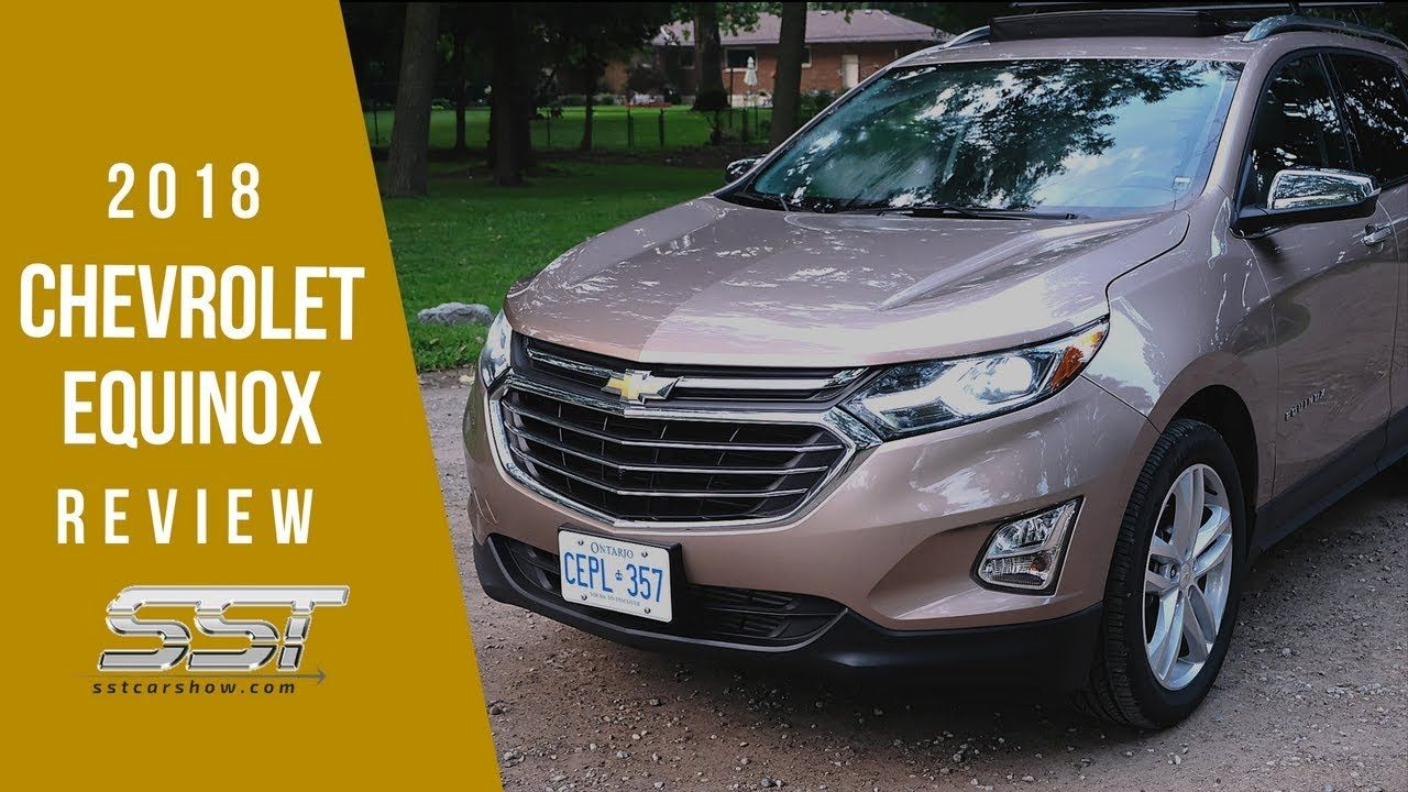 2018 Chevrolet Equinox Sst Car Show The All New Chevy Equinox Can This Re Designed Canadian Built Suv Co Chevrolet Equinox Chevrolet Equinox 2018 Chevrolet
