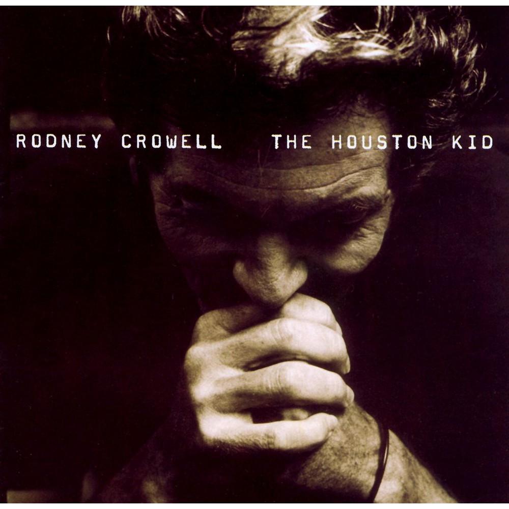 Rodney Crowell - The Houston Kid (CD)