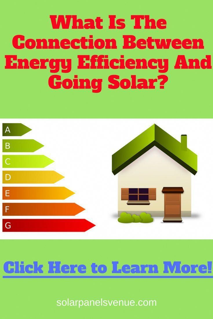 What Is The Connection Between Energy Efficiency And Going Solar? Why You Should... - #between #connection #efficiency #energy #going #should #solar - #SustainableArchitecture