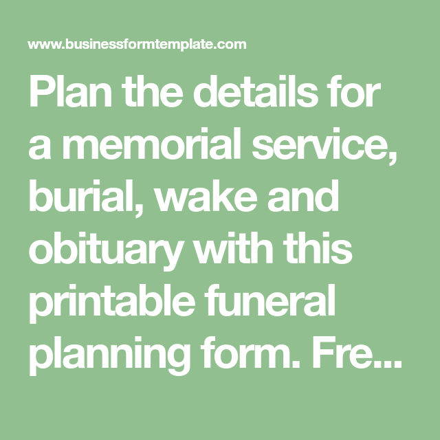 plan the details for a memorial service burial wake and obituary